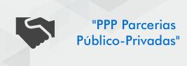PPP - Parcerias Público-Privadas