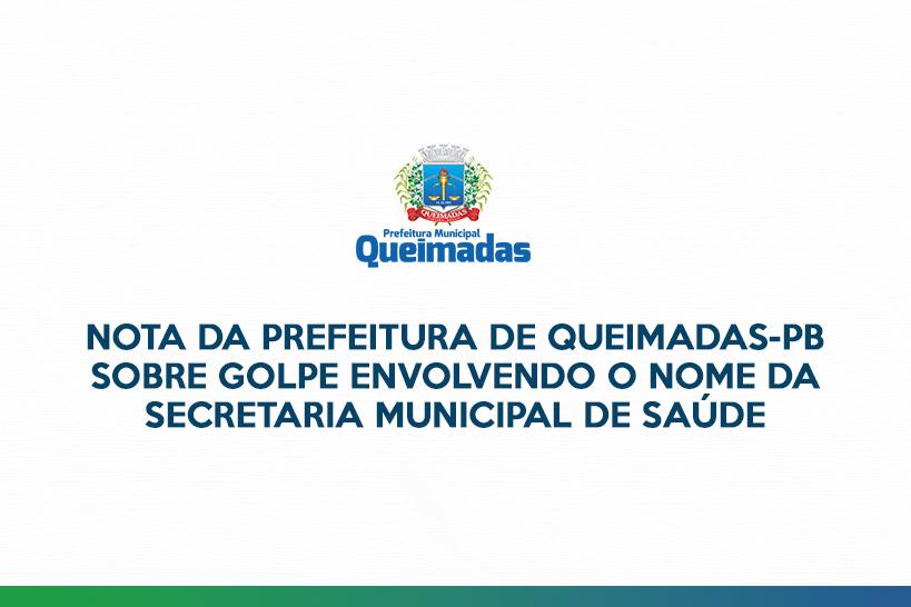 Nota da Prefeitura de Queimadas sobre golpe envolvendo o nome da Secretaria Municipal de Saúde
