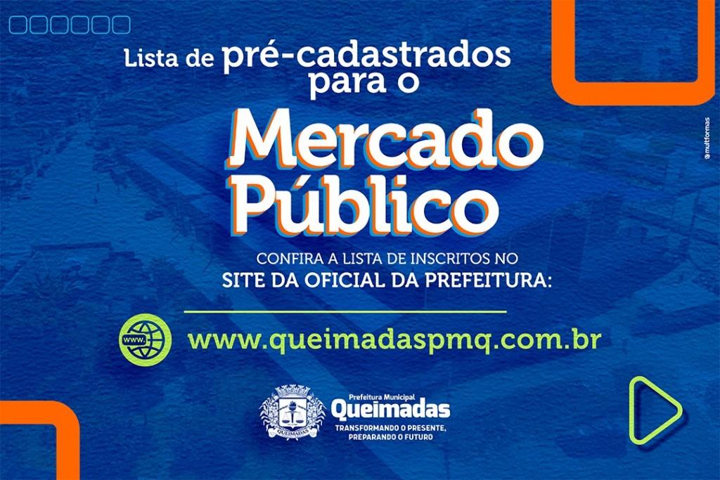 Prefeitura de Queimadas divulga lista de pré-cadastrados para o Mercado Público